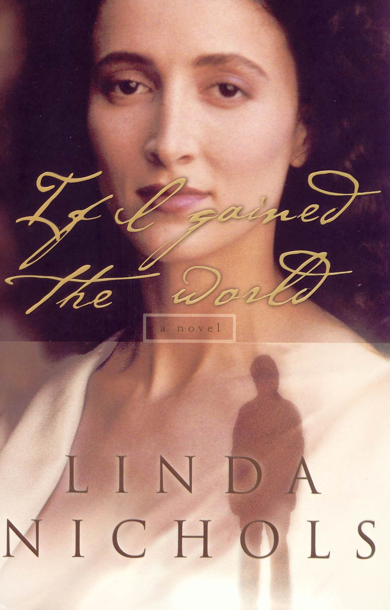 If I gained the World, a novel by Linda Nichols