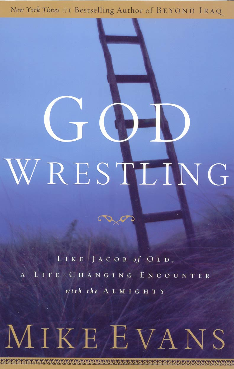 Godwrestling Faith, a spiritual development book by Mike Evans
